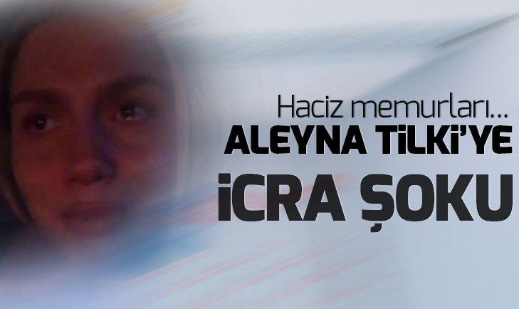 ALEYNA TİLKİ'YE İCRA ŞOKU!
