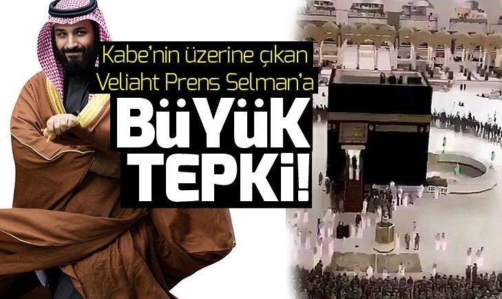 KABE'NİN ÜZERİNE ÇIKAN PRENS SELMAN'A BÜYÜK TEPKİ!