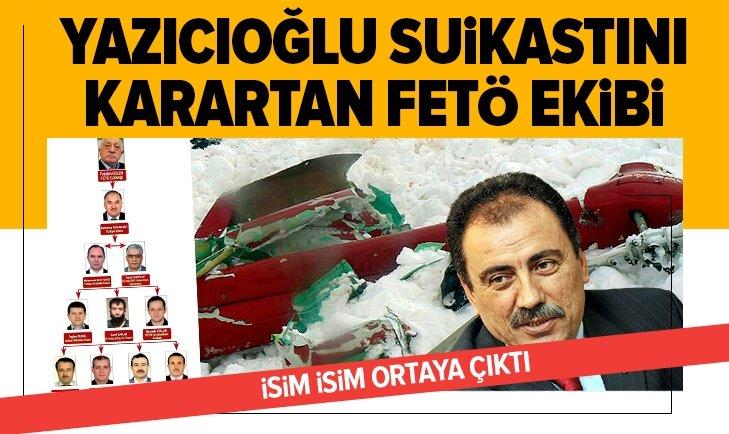 Yazıcıoğlu suikastını karartan FETÖ ekibi!