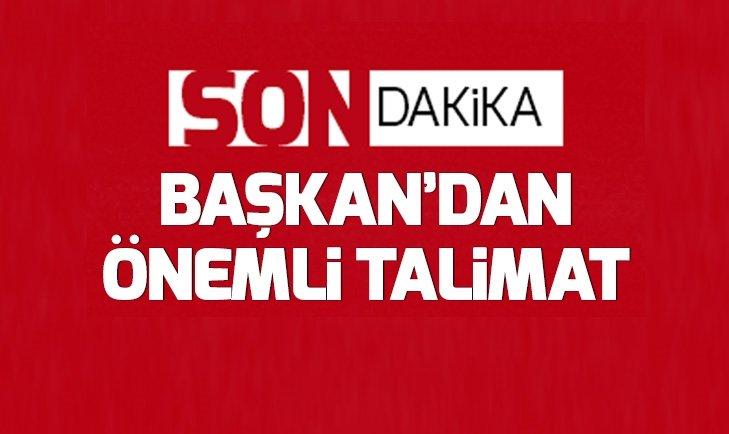Son dakika: Başkan Erdoğandan teşkilatlara talimat