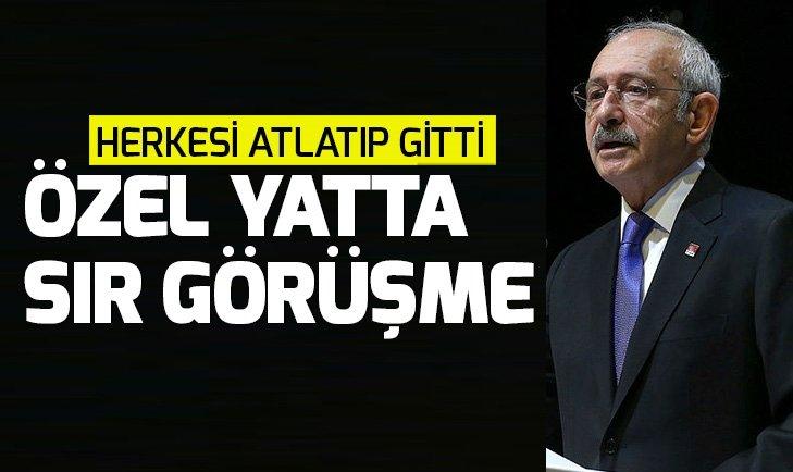 CHP lideri Kılıçdaroğlu'nun sır görüşmesi