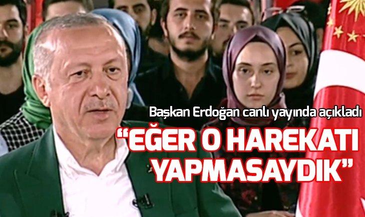 Başkan Erdoğan: Eğer o harekatı yapmasaydık...