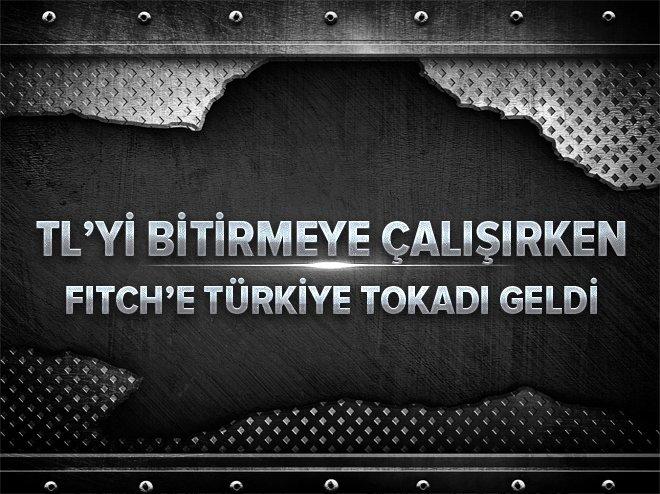 TÜRK LİRASI'NDAN FİTCH'E AĞIR TOKAT!