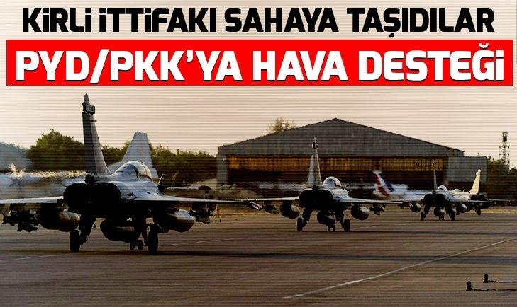Fransa'dan terör örgütü PYD/PKK'ya hava desteği!