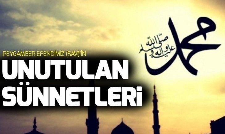 PEYGAMBER EFENDİMİZ (SAV)'İN UNUTULMUŞ SÜNNETLERİ