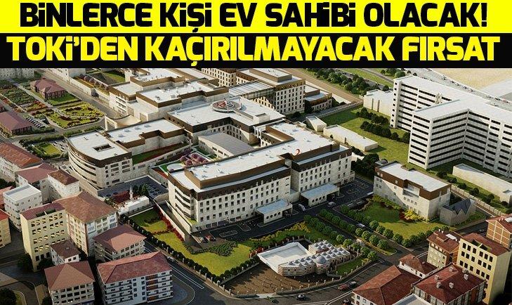 TOKİ'DEN KAÇIRILMAYACAK FIRSAT