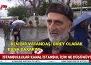 İstanbullular Kanal İstanbul projesini yorumladı