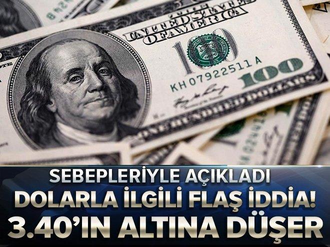 DOLARLA İLGİLİ FLAŞ İDDİA! 3.40'IN ALTINA DÜŞER
