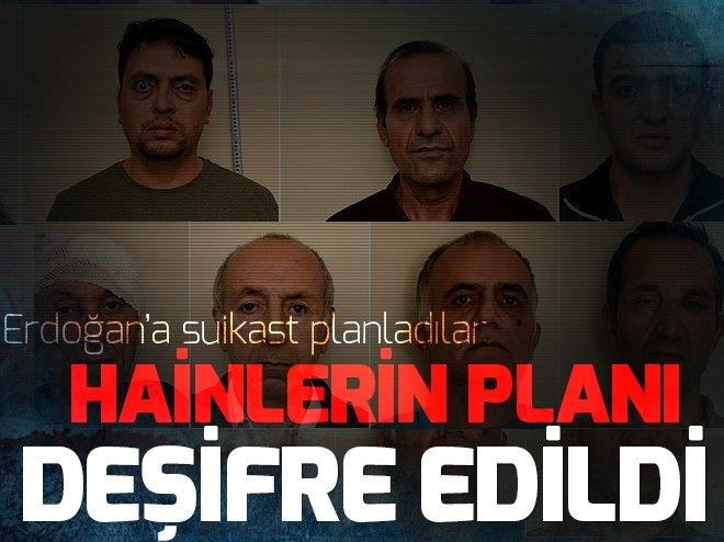 Cumhurbaşkanı Erdoğan'a suikast planı ortaya çıkarıldı