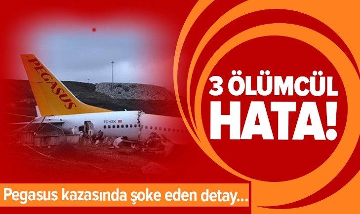 PEGASUS KAZASINDA ŞOKE EDEN DETAY! 3 ÖLÜMCÜL HATA...