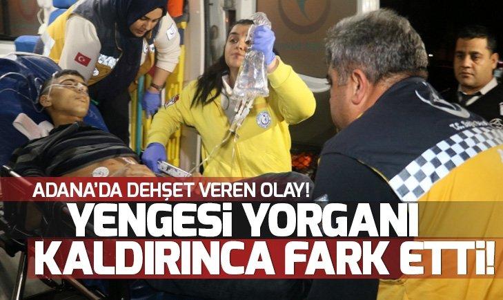 Adana'da dehşet! Yengesi yorganı kaldırınca fark etti...