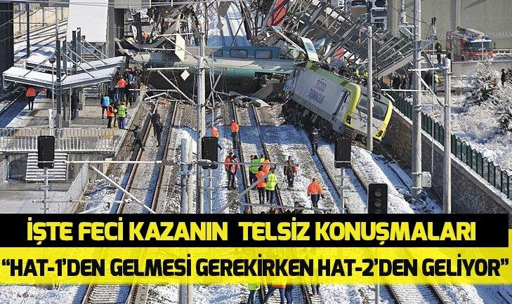 TELSİZ KONUŞMALARI ORTAYA ÇIKARDI! İŞTE ANKARA'DAKİ TREN KAZASININ NEDENİ