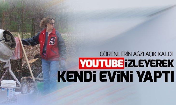 YOUTUBE İZLEYEREK KENDİ EVİNİ YAPTI!
