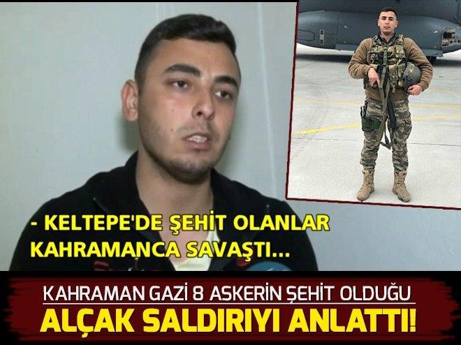 KAHRAMAN GAZİ KELTEPE'DEKİ ÇATIŞMAYI ANLATTI