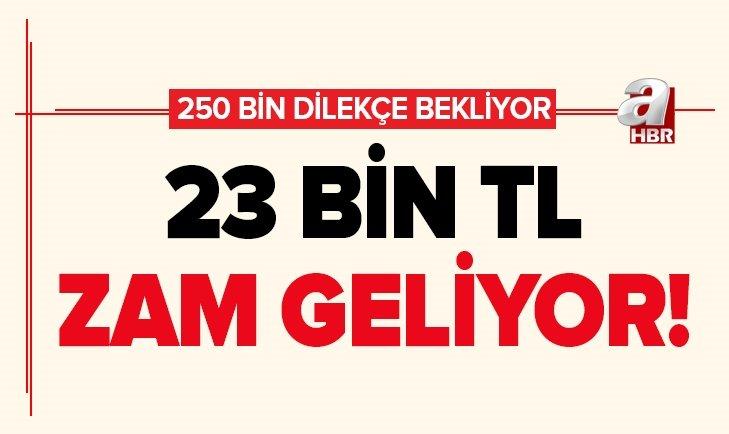 250 BİN EMEKLİLİK DİLEKÇESİ BEKLİYOR! 23 BİN TL ZAM KAPIDA...