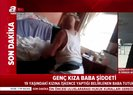 19 yaşındaki kızı Tuğba A'ya işkence yapan baba tutuklandı | Video