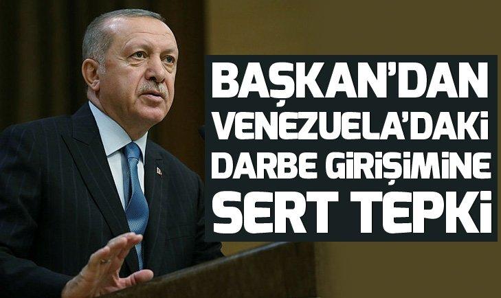 Başkan Erdoğan'dan Venezuela'daki darbe girişimi hakkında flaş açıklama