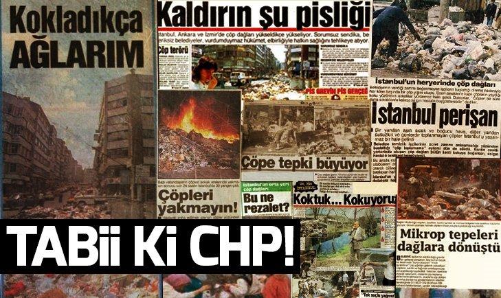 İŞTE CHP'NİN ÇÖP DAĞLARINA TERK ETTİĞİ ŞEHİR İSTANBUL