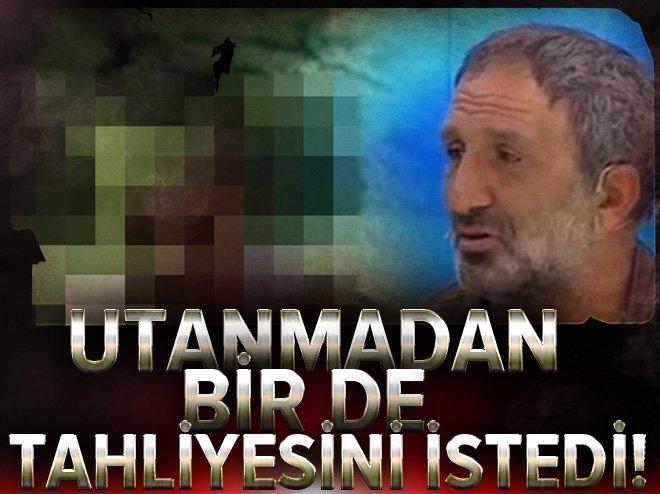 UTANMADAN, BİR DE TAHLİYESİNİ İSTEDİ!