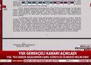 AK Parti'den YSK'nın gerekçeli kararıyla ilgili ilk açıklama |Video