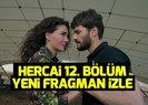 Hercai 12. yeni bölüm fragmanı yayınlandı | Video