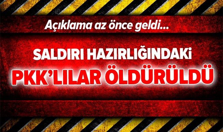 MSB: SALDIRI HAZIRLIĞINDAKİ PKK'LILAR ÖLDÜRÜLDÜ