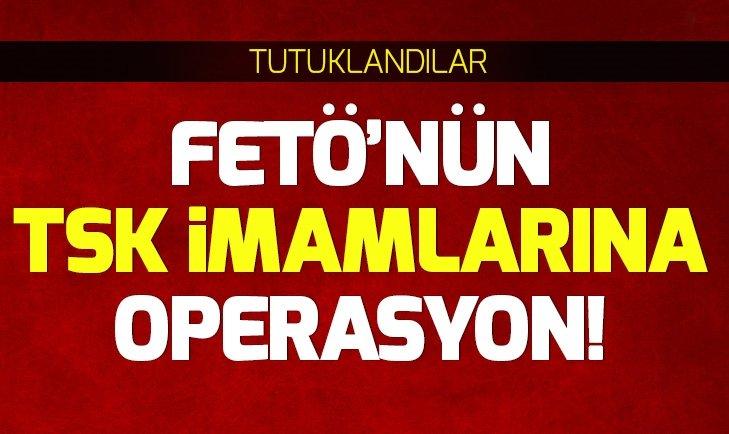FETÖ'NÜN TSK YAPILANMASINA OPERASYON! 15 TUTUKLAMA...