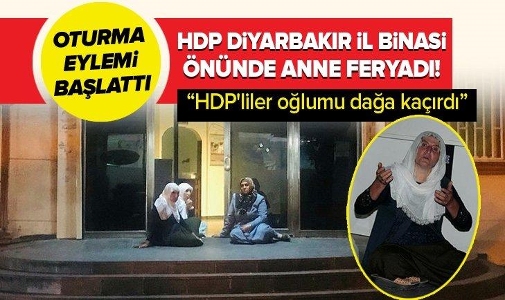 HDP İL BİNASI ÖNÜNDE ANNE FERYADI! HDP'LİLER OĞLUMU DAĞA KAÇIRDI