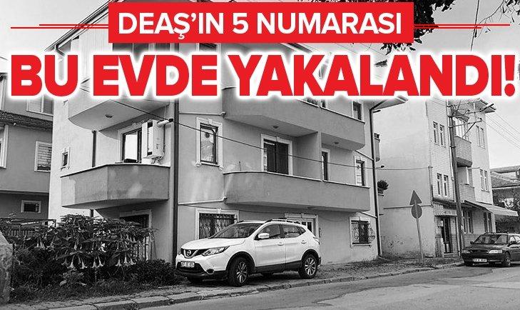 DEAŞ'ın 5 numarası bu evde yakalandı