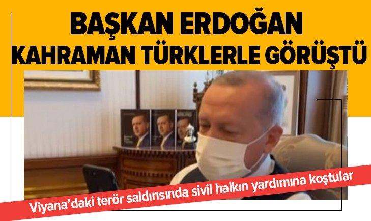 Başkan Erdoğan kahraman Türklerle konuştu