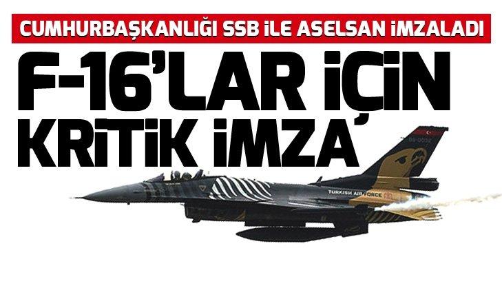 Son dakika: F-16'lar için Cumhurbaşkanlığı SSB ile ASELSAN arasında kritik imza