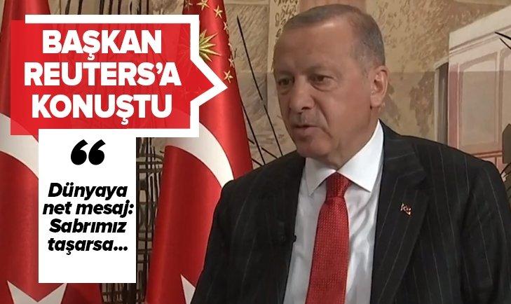 Başkan Erdoğan Reuters'a konuştu
