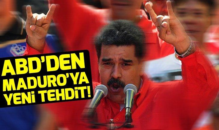 ABD'DEN MADURO'YA YENİ TEHDİT!