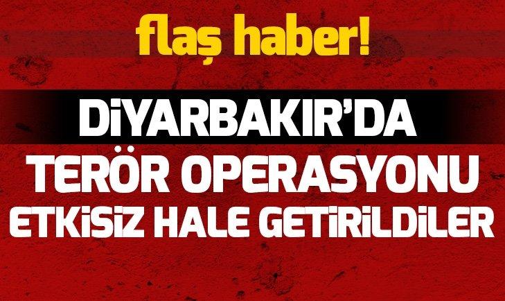 DİYARBAKIR'DA TERÖR OPERASYONU! ETKİSİZ HALE GETİRİLDİLER