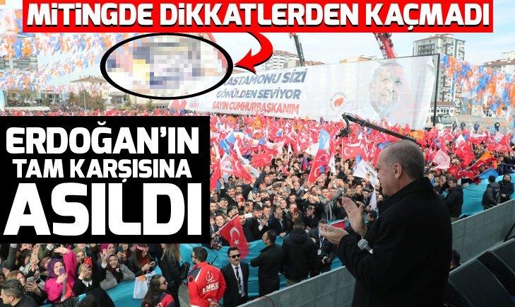 ERDOĞAN'IN KASTAMONU MİTİNGİNDE DİKKAT ÇEKEN AFİŞ!