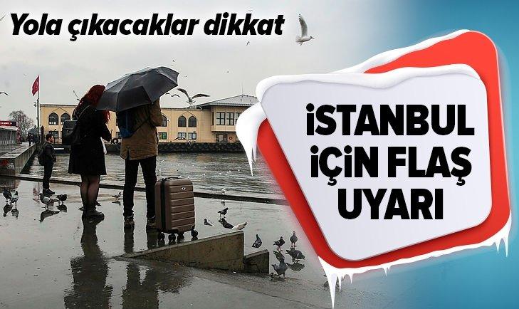 METEOROLOJİ'DEN İSTANBUL İÇİN FLAŞ UYARI!