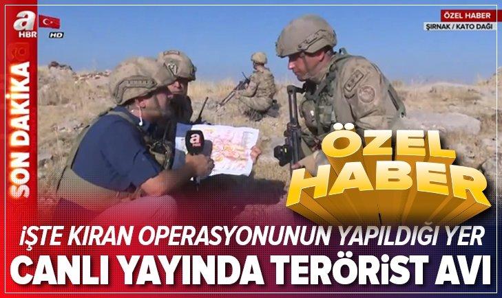 """A HABER """"KIRAN"""" OPERASYONUNU GÖRÜNTÜLEDİ"""