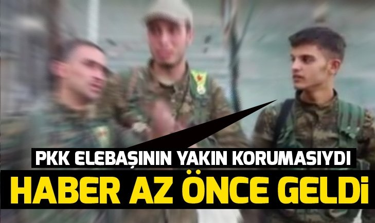 PYD/PKK ELEBAŞLARINDAN BİRİNİN KORUMASI YAKALANDI