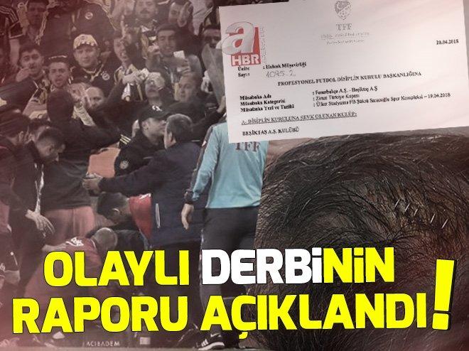 İşte olaylı Fenerbahçe - Beşiktaş maçının temsilci raporu!