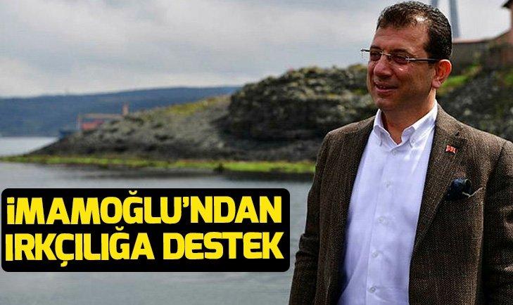 Ekrem İmamoğlundan CHPli Tanju Özcanın ırkçı uygulamasına destek!