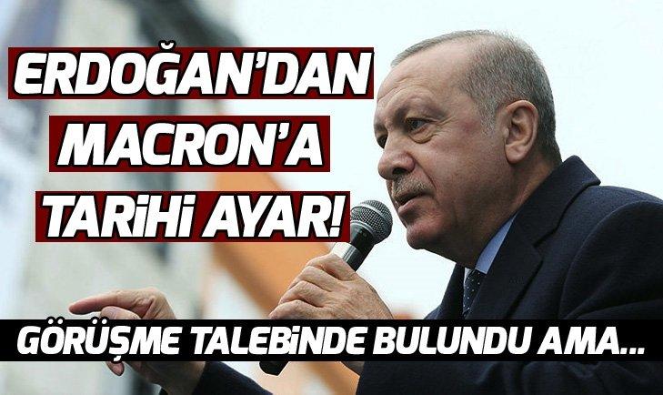 BAŞKAN ERDOĞAN'DAN MACRON'A TARİHİ AYAR!