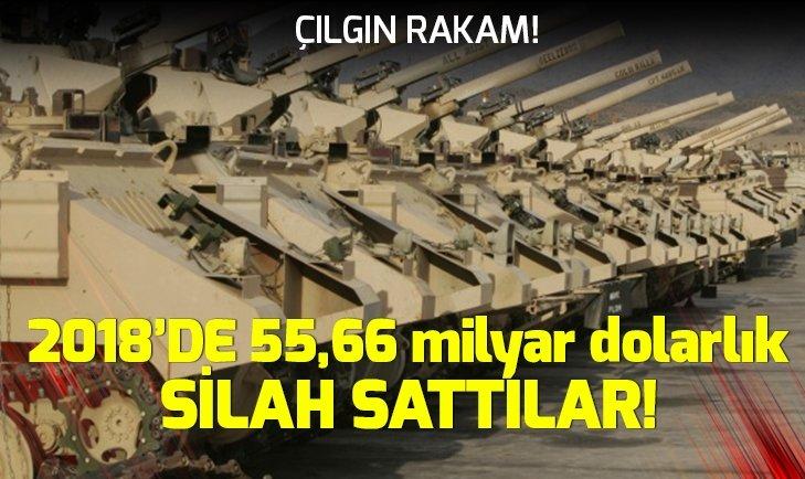 2018'DE 55 MİLYAR DOLARLIK SİLAH SATIŞI YAPTILAR!