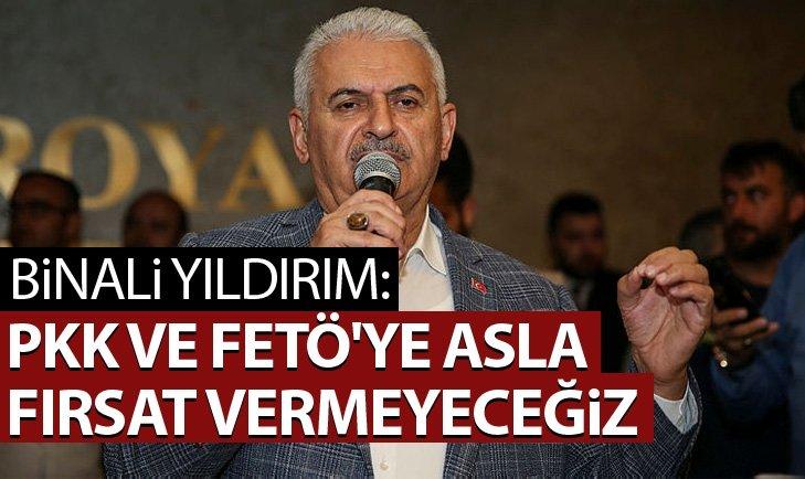 PKK VE FETÖ'YE ASLA FIRSAT VERMEYECEĞİZ