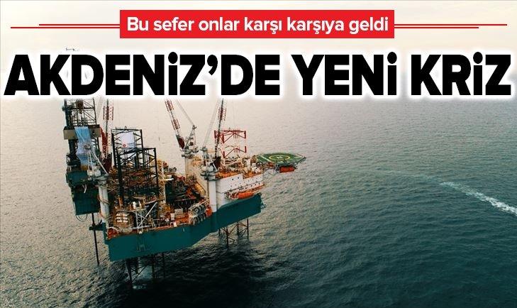 AKDENİZ'DE YENİ KRİZ! BU SEFER ONLAR KARŞI KARŞIYA GELDİ...