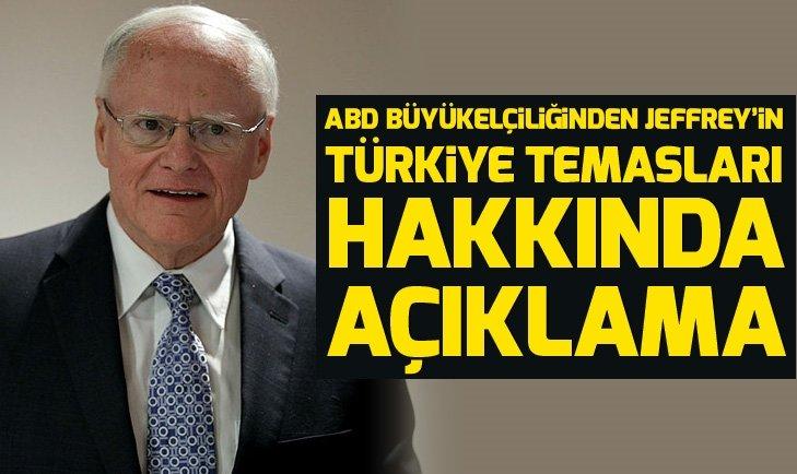 ABD Büyükelçiliğinden Jeffrey'in Türkiye temasları hakkında flaş açıklama