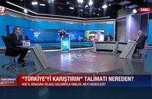 Memleket Meselesi - Türkiye'yi karıştırın talimatı nereden?