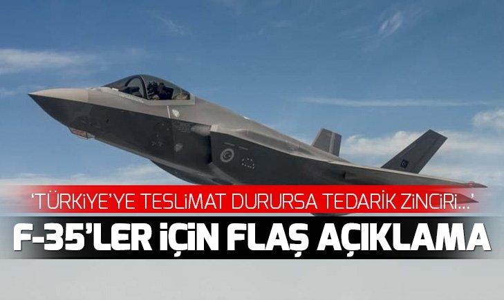 'F-35 TESLİMATININ DURDURULMASI UÇAK ÜRETİMİNİ KESİNTİYE UĞRATABİLİR'