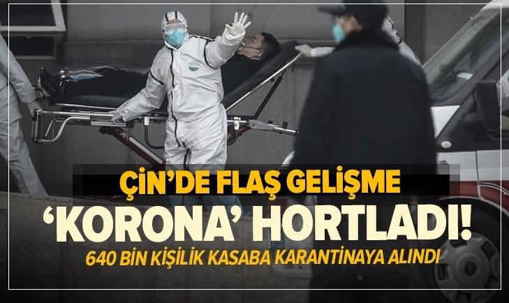 ÇİN'DE KORONA YENİDEN HORTLADI!