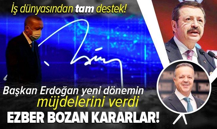 Başkan Erdoğan açıkladı! İş dünyasından tam destek