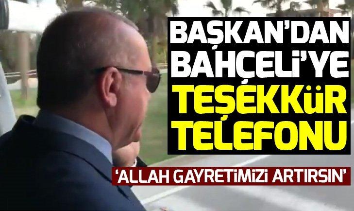 BAŞKAN ERDOĞAN'DAN BAHÇELİ'YE TEŞEKKÜR TELEFONU